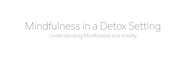 mindfulness in a detox setting
